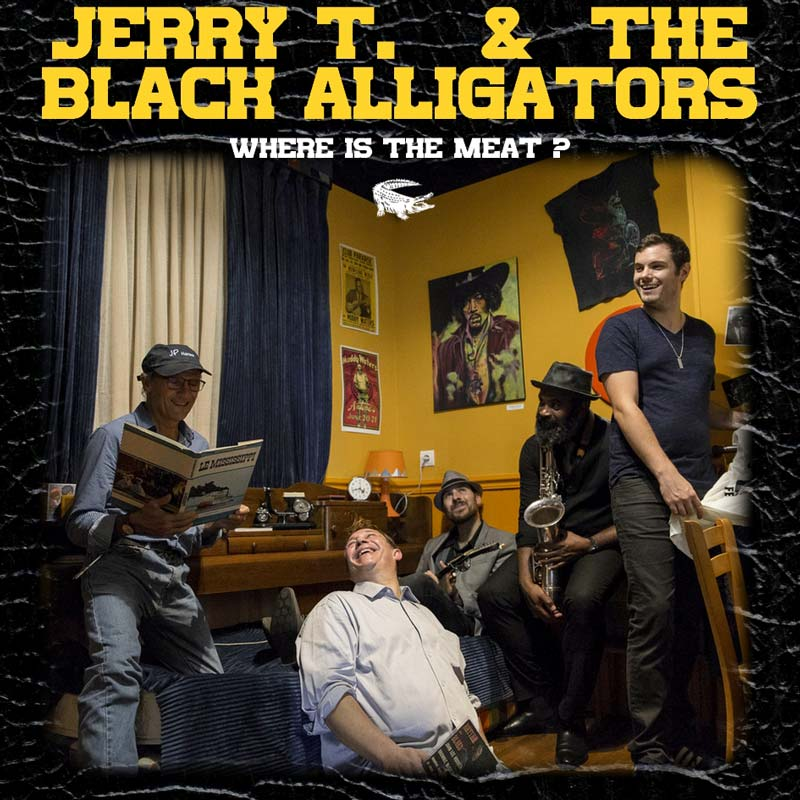 jerry t and the black alligators where is the meat